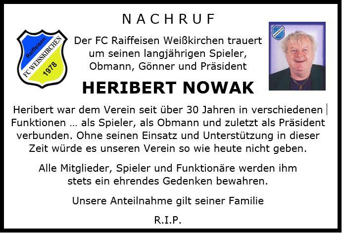 Der FC Raiffeisen Weißkirchen trauert um seinen langjährigen Spieler, Obmann, Gönner und Präsident HERIBERT NOWAK !