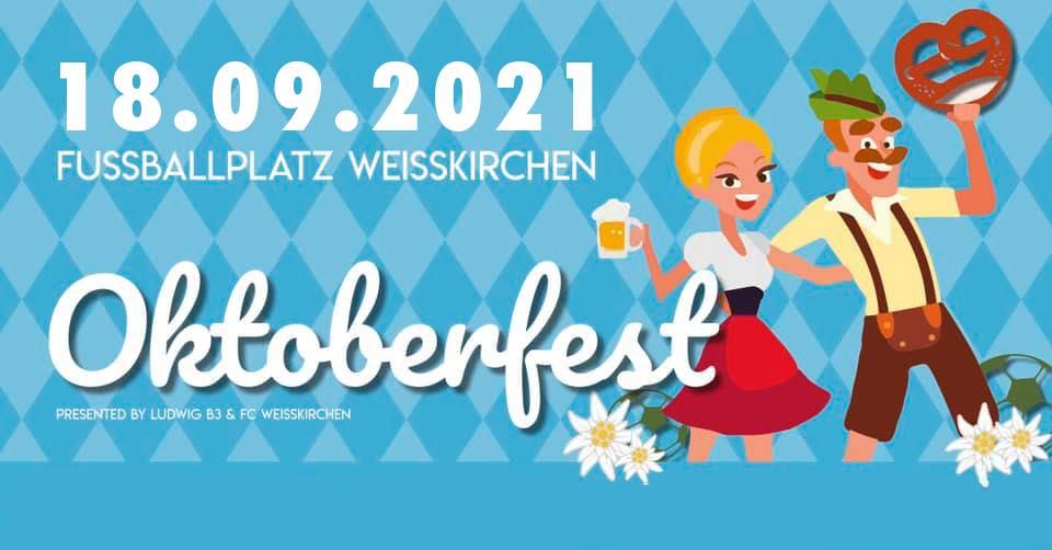 18.09.201 …. Oktoberfest 2021 am Sportplatz Weißkirchen  !!!